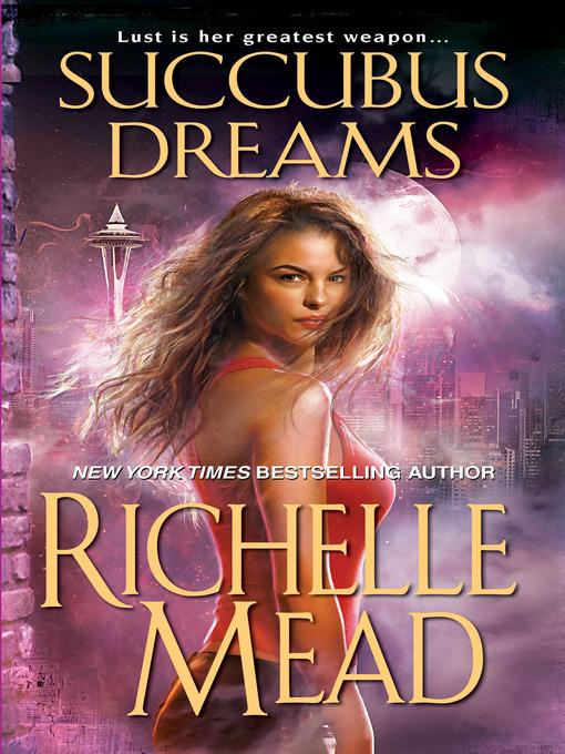 Title details for Succubus Dreams by Richelle Mead - Available
