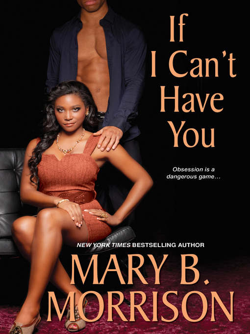 Title details for If I Can't Have You by Mary B. Morrison - Available