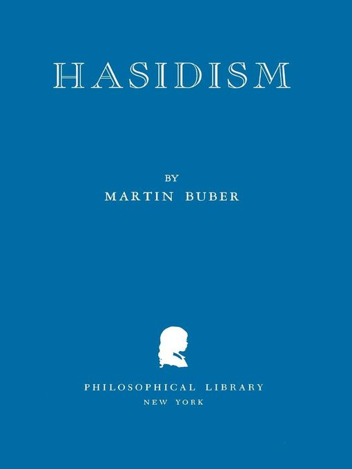 Title details for Hasidism by Martin Buber - Available