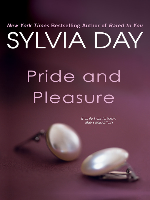Title details for Pride and Pleasure by Sylvia Day - Available