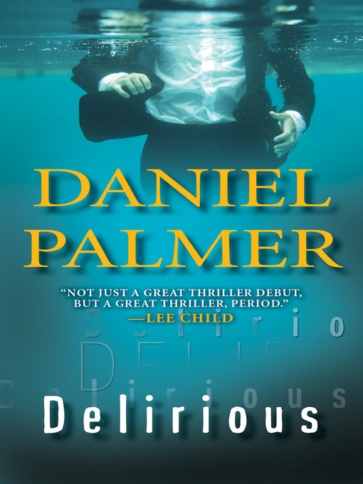 Title details for Delirious by Daniel Palmer - Available