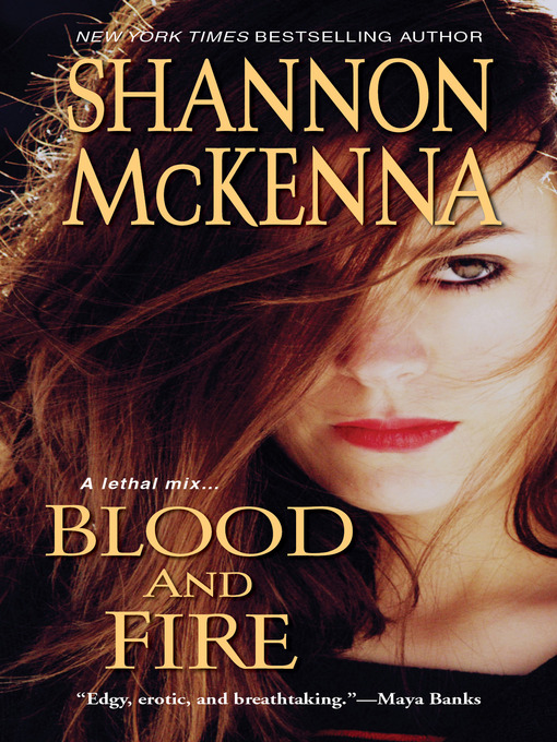 Title details for Blood and Fire by Shannon McKenna - Available