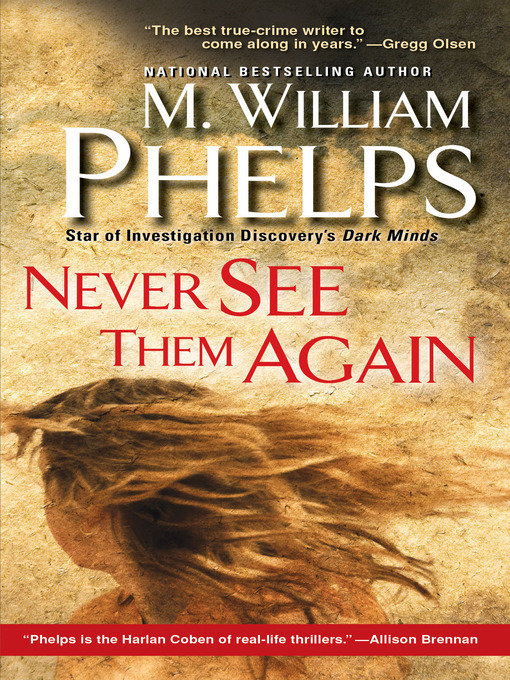 Title details for Never See Them Again by M. W. Phelps - Available