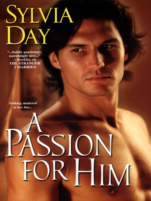 Title details for A Passion for Him by Sylvia Day - Available