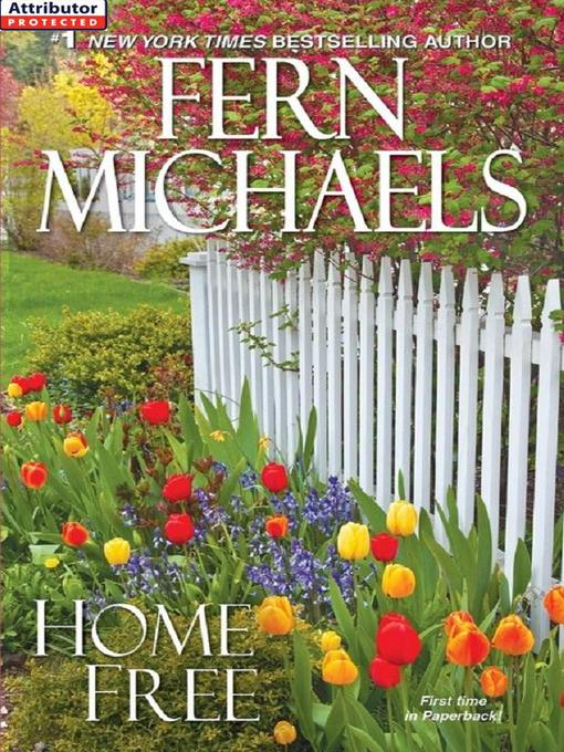 Title details for Home Free by Fern Michaels - Available