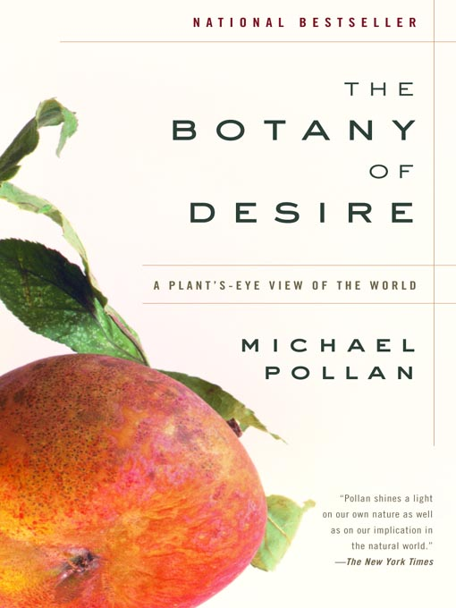 Title details for The Botany of Desire by Michael Pollan - Available