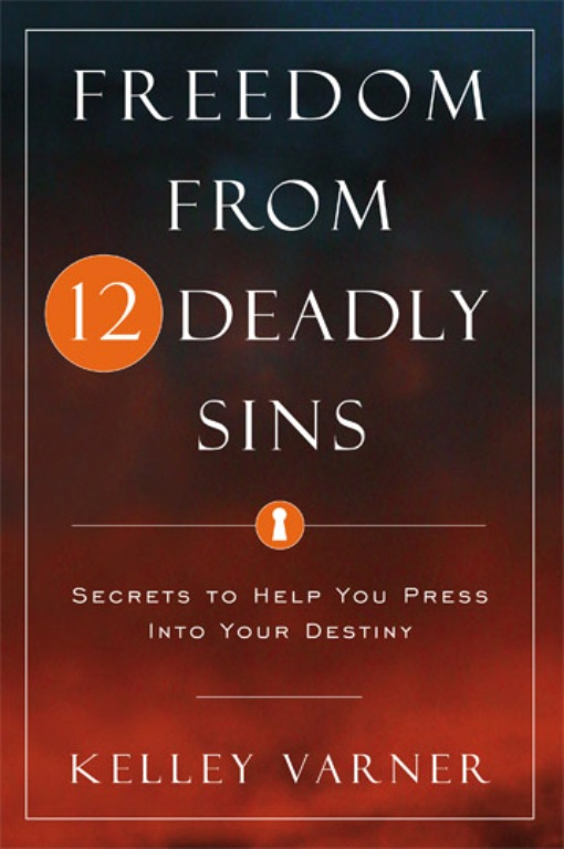 Title details for Freedom From Twelve Deadly Sins by Varner, Kelley - Available