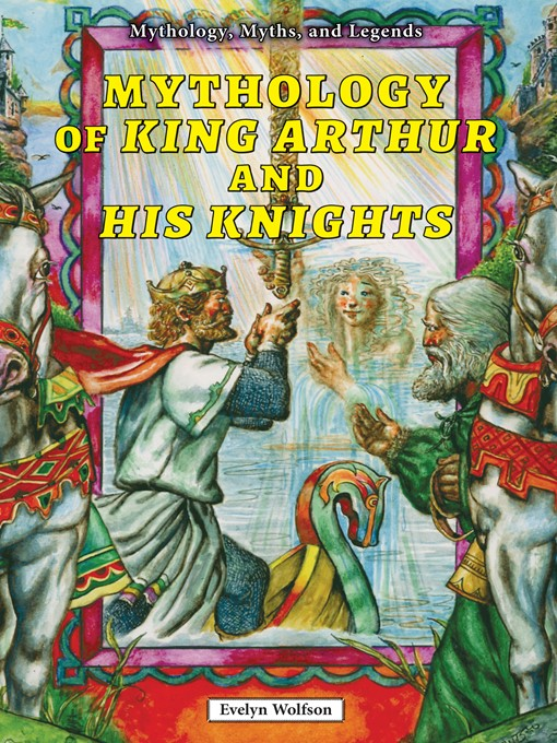 the truth in the myth of king arthur and his knights