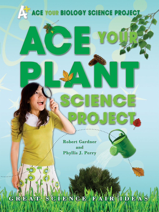Title details for Ace Your Plant Science Project by Robert Gardner - Available