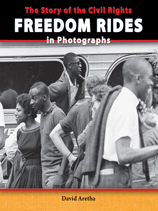Title details for The Story of the Civil Rights Freedom Rides in Photographs by David Aretha - Available