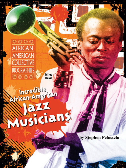 Title details for Incredible African-American Jazz Musicians by Stephen Feinstein - Available