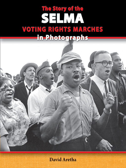 Title details for The Story of the Selma Voting Rights Marches in Photographs by David Aretha - Available