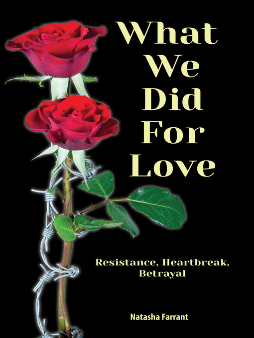 Title details for What We Did for Love by Natasha Farrant - Available