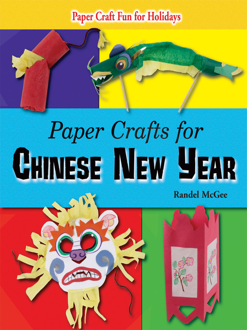 Title details for Paper Crafts for Chinese New Year by Randel McGee - Available
