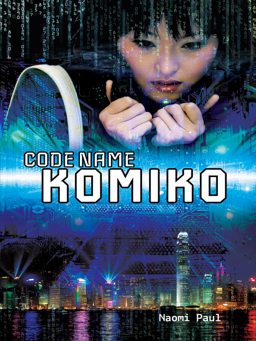 Title details for Code Name Komiko by Naomi Paul - Available