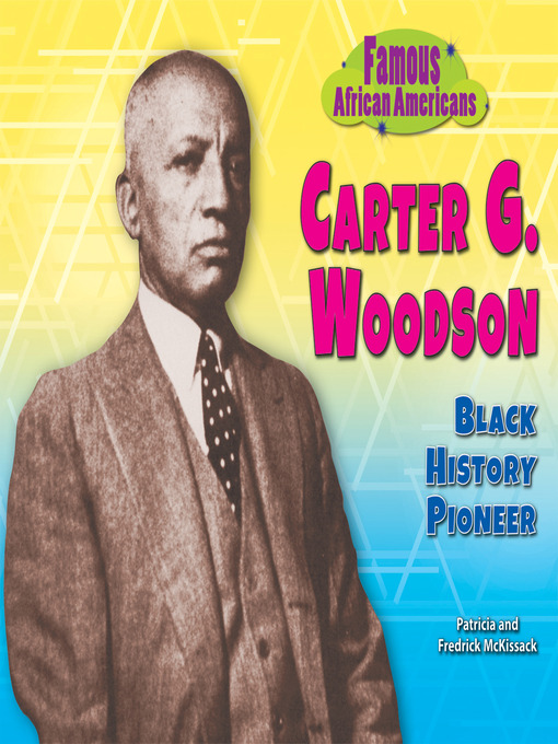 Title details for Carter G. Woodson by Patricia McKissack - Available