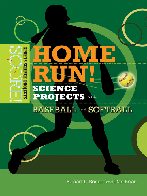 Title details for Home Run! Science Projects with Baseball and Softball by Robert L. Bonnet - Wait list