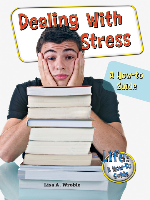 Title details for Dealing With Stress by Lisa A. Wroble - Available