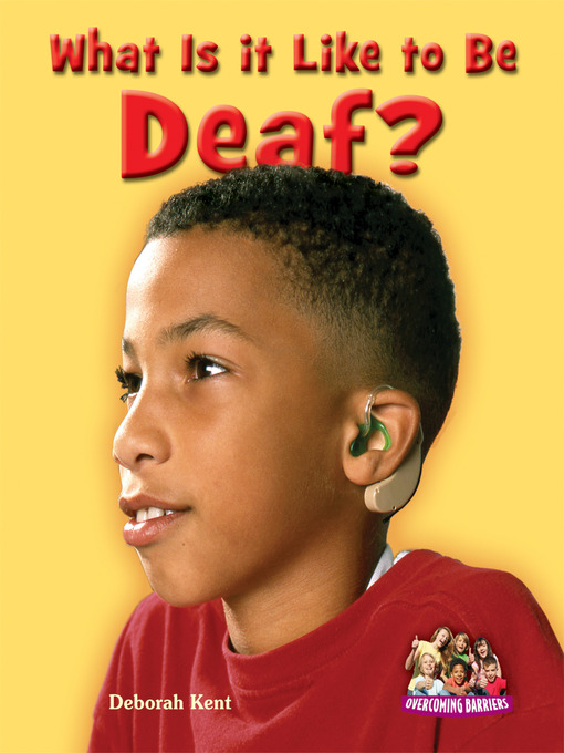 Title details for What Is It Like to Be Deaf? by Deborah Kent - Wait list