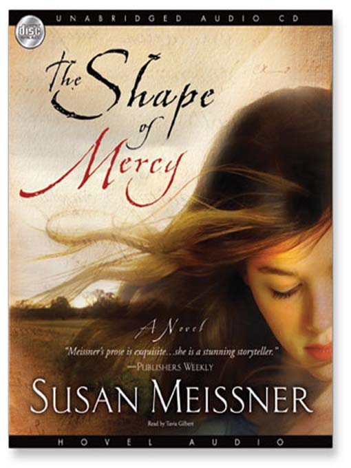 Title details for The Shape of Mercy by Susan Meissner - Wait list