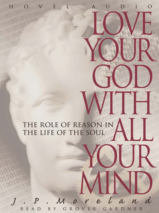 Title details for Love Your God with All Your Mind by J.P. Moreland - Available