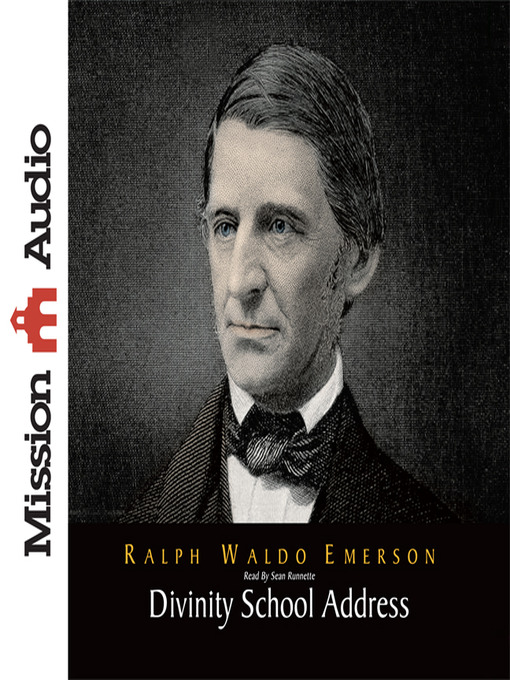 an analysis of the divinity school address by emerson Listen to divinity school address audiobook by ralph waldo emerson stream and download audiobooks to your computer, tablet or mobile phone bestsellers and latest releases try any audiobook free.