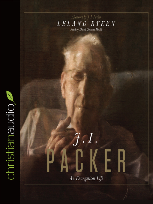 Title details for J. I. Packer by Leland Ryken - Available