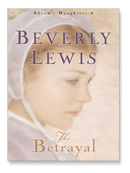 Title details for The Betrayal by Beverly Lewis - Available