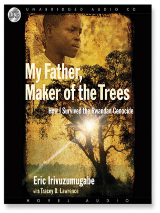 Title details for My Father, Maker of the Trees by Eric Irivuzumugabe - Available
