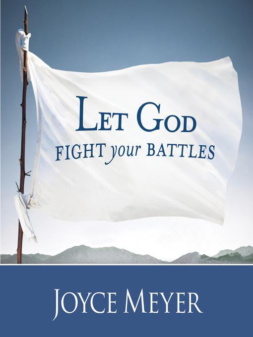 Title details for Let God Fight Your Battles by Joyce Meyer - Wait list
