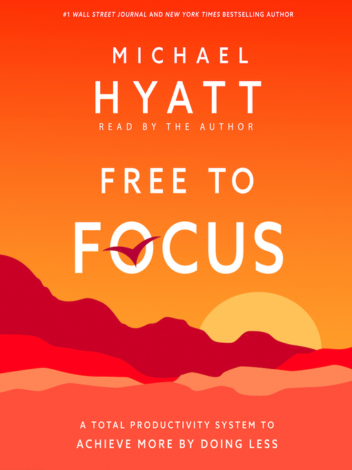 Title details for Free to Focus by Michael Hyatt - Wait list