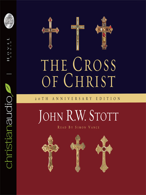 Title details for The Cross of Christ by John R. W. Stott - Available