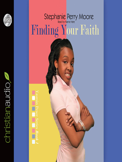 Title details for Finding Your Faith by Stephanie Perry Moore - Available