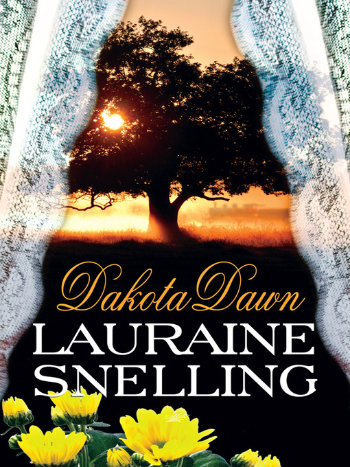 Title details for Dakota Dawn by Lauraine Snelling - Available