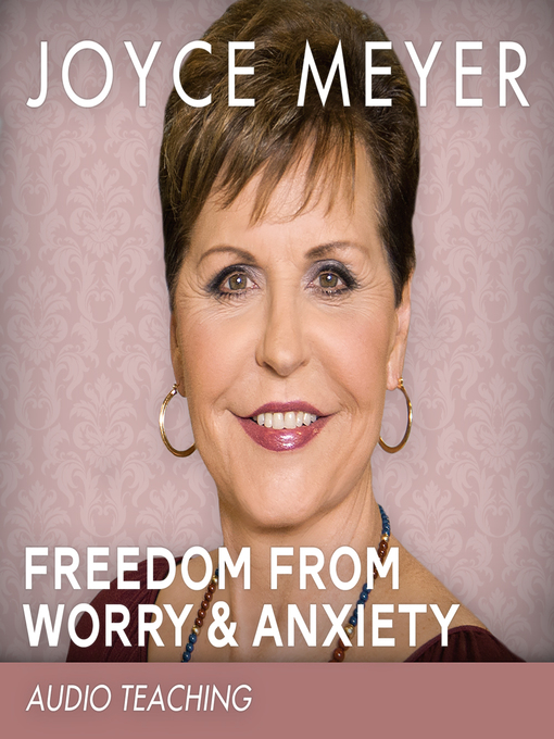 Title details for Freedom from Worry and Anxiety by Joyce Meyer - Wait list