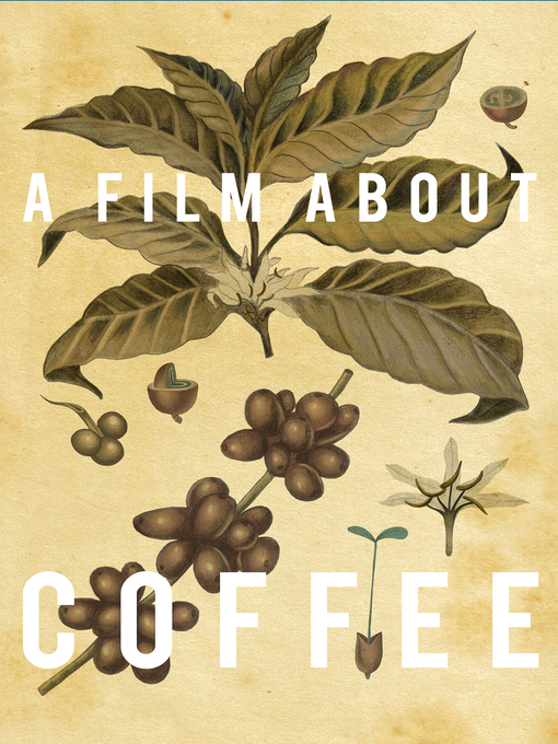 Title details for A Film About Coffee by Brandon Loper - Available