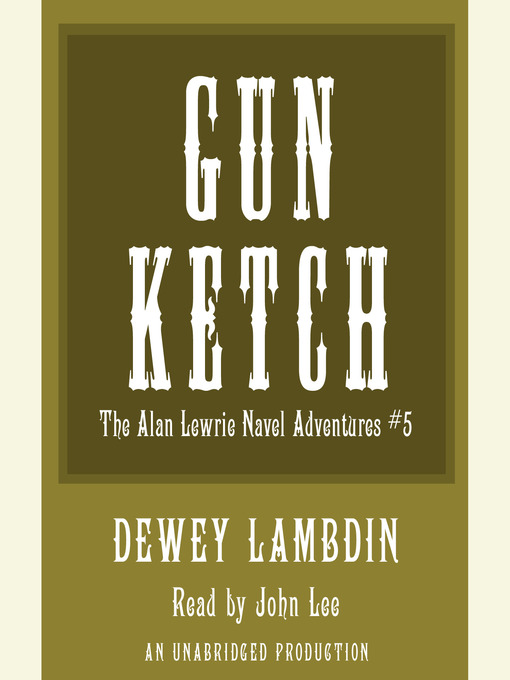 Title details for The Gun Ketch by Dewey Lambdin - Available
