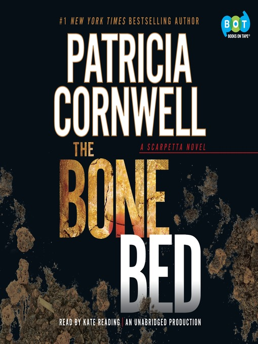 Title details for The Bone Bed by Patricia Cornwell - Wait list