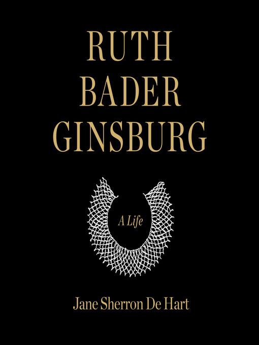 Title details for Ruth Bader Ginsburg by Jane Sherron de Hart - Wait list