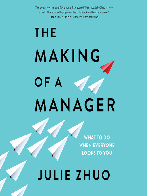 Title details for The Making of a Manager by Julie Zhuo - Available