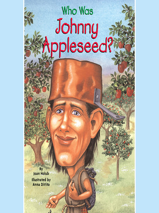 Title details for Who Was Johnny Appleseed? by Joan Holub - Wait list