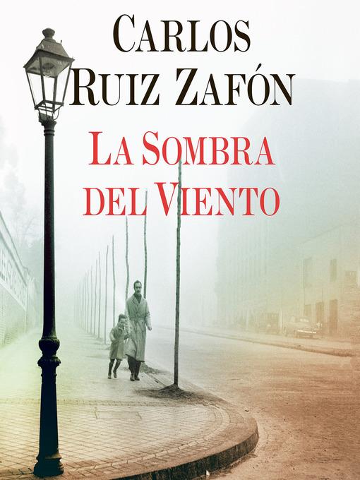 Title details for La Sombra del Viento by Carlos Ruiz Zafón - Available