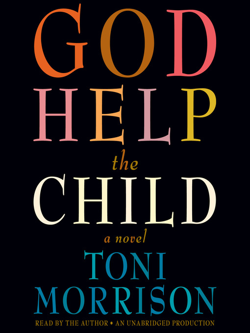 Title details for God Help the Child by Toni Morrison - Available