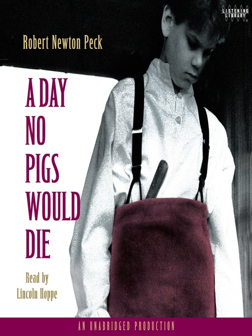 Title details for A Day No Pigs Would Die by Robert Newton Peck - Wait list