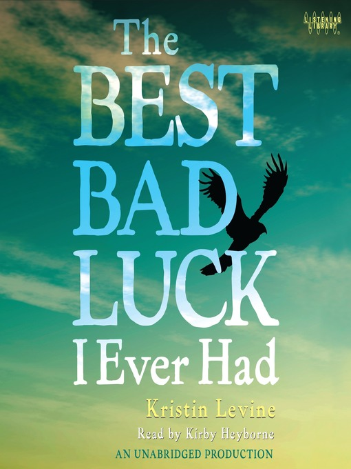Title details for The Best Bad Luck I Ever Had by Kristin Levine - Available