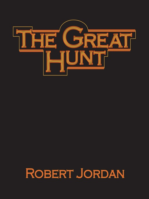 Title details for The Great Hunt by Robert Jordan - Available