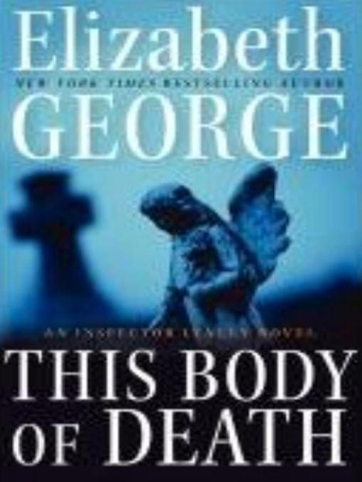Title details for This Body of Death by Elizabeth George - Available