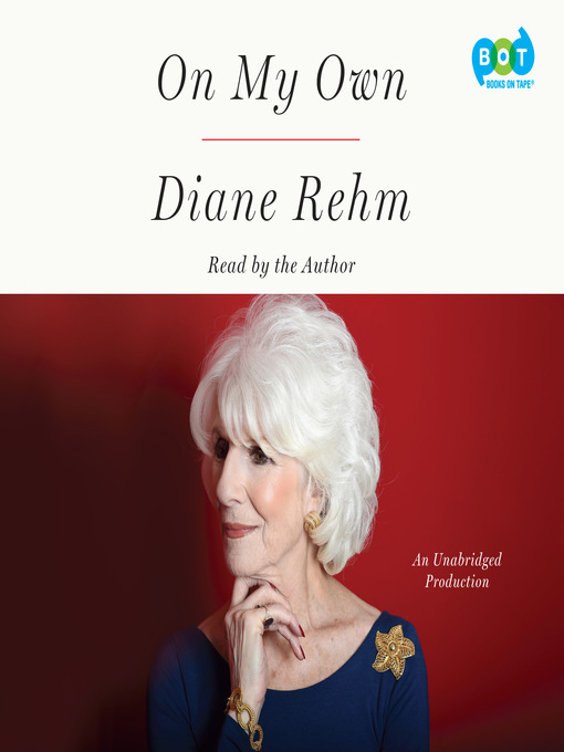 Title details for On My Own by Diane Rehm - Wait list
