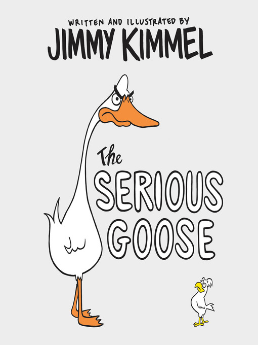 Title details for The Serious Goose by Jimmy Kimmel - Available