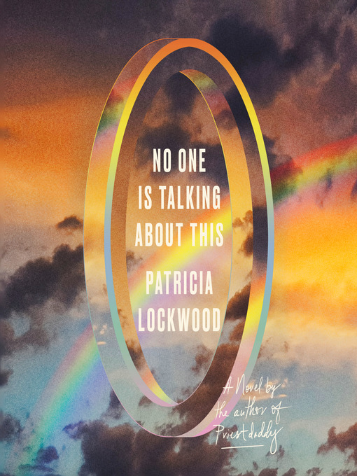 Title details for No One Is Talking About This by Patricia Lockwood - Available